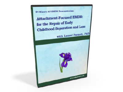 Attachment-Focused EMDR for the Repair of Early Childhood Separation & Loss Image